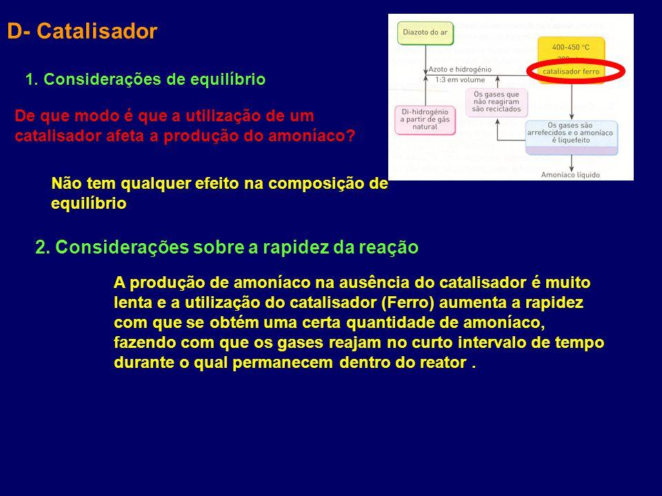 D- Catalisador 2. Considerações sobre a rapidez da reação