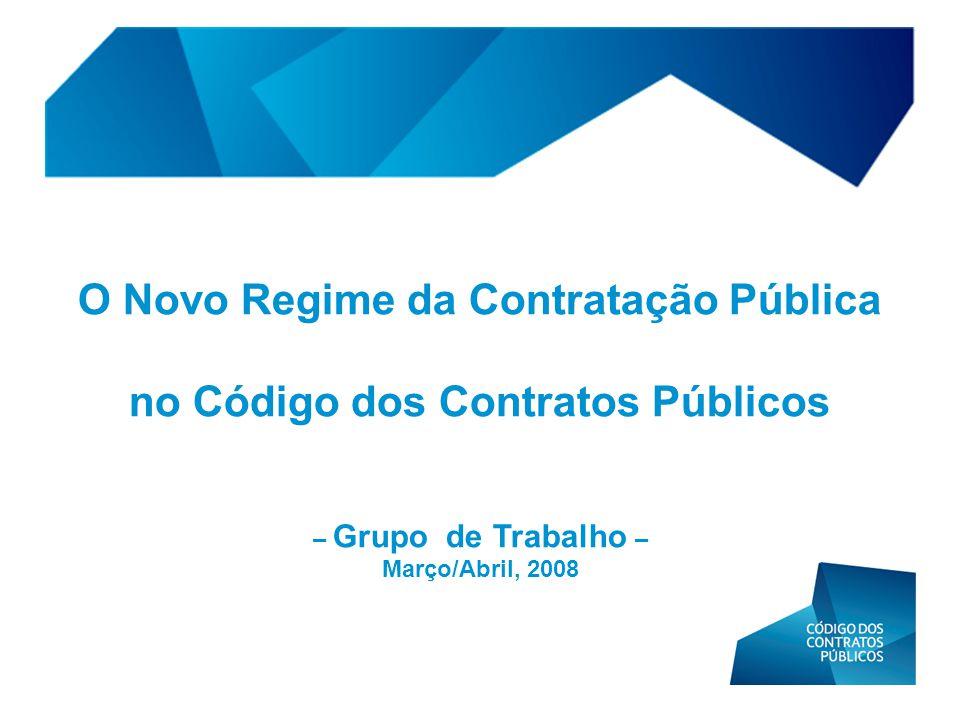 O Novo Regime da Contratação Pública no Código dos Contratos Públicos