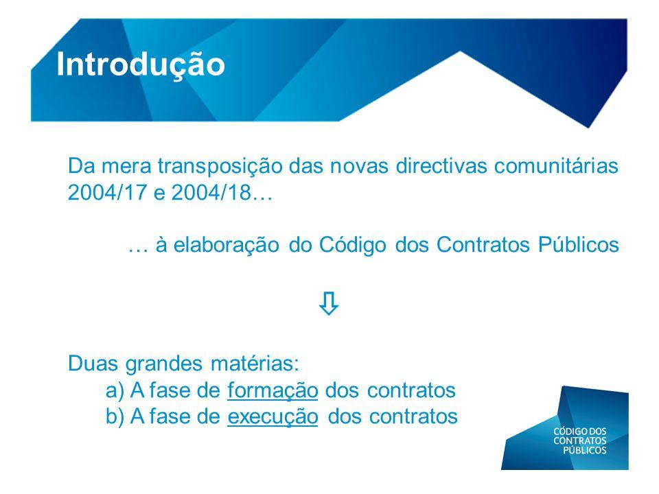 Introdução Da mera transposição das novas directivas comunitárias 2004/17 e 2004/18… … à elaboração do Código dos Contratos Públicos.