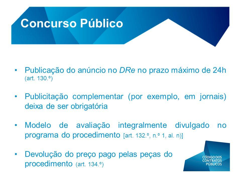Concurso Público Publicação do anúncio no DRe no prazo máximo de 24h (art. 130.º)