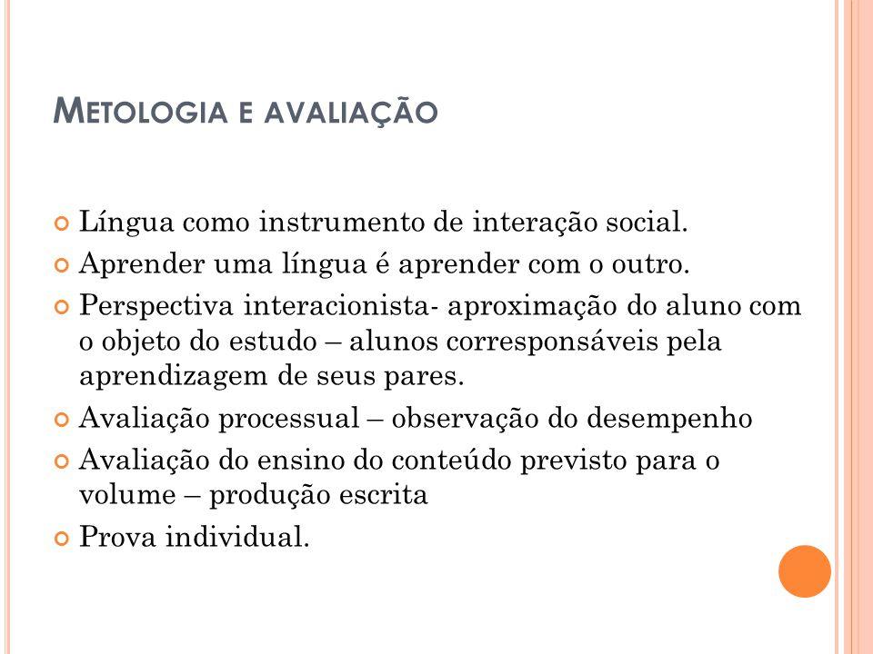 Metologia e avaliação Língua como instrumento de interação social.