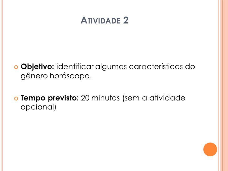 Atividade 2 Objetivo: identificar algumas características do gênero horóscopo.