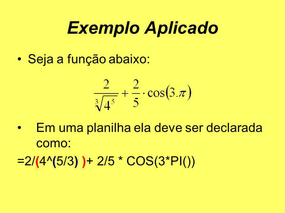 Exemplo Aplicado Seja a função abaixo:
