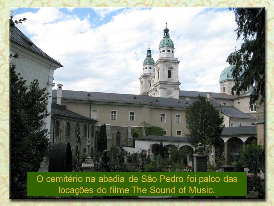 O cemitério na abadia de São Pedro foi palco das locações do filme The Sound of Music.