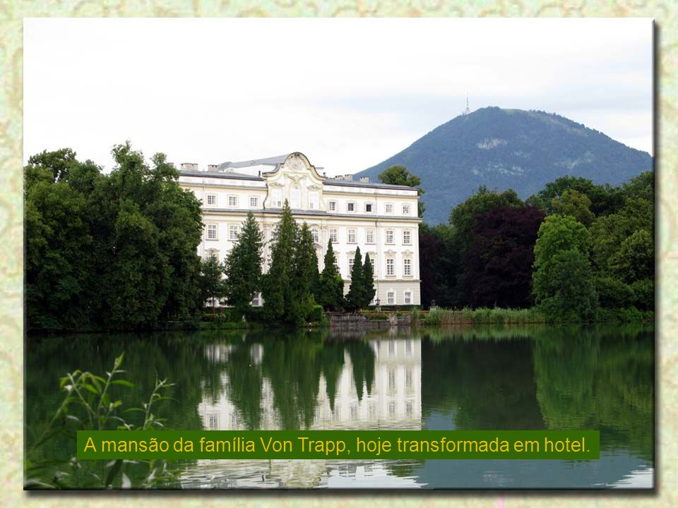 A mansão da família Von Trapp, hoje transformada em hotel.