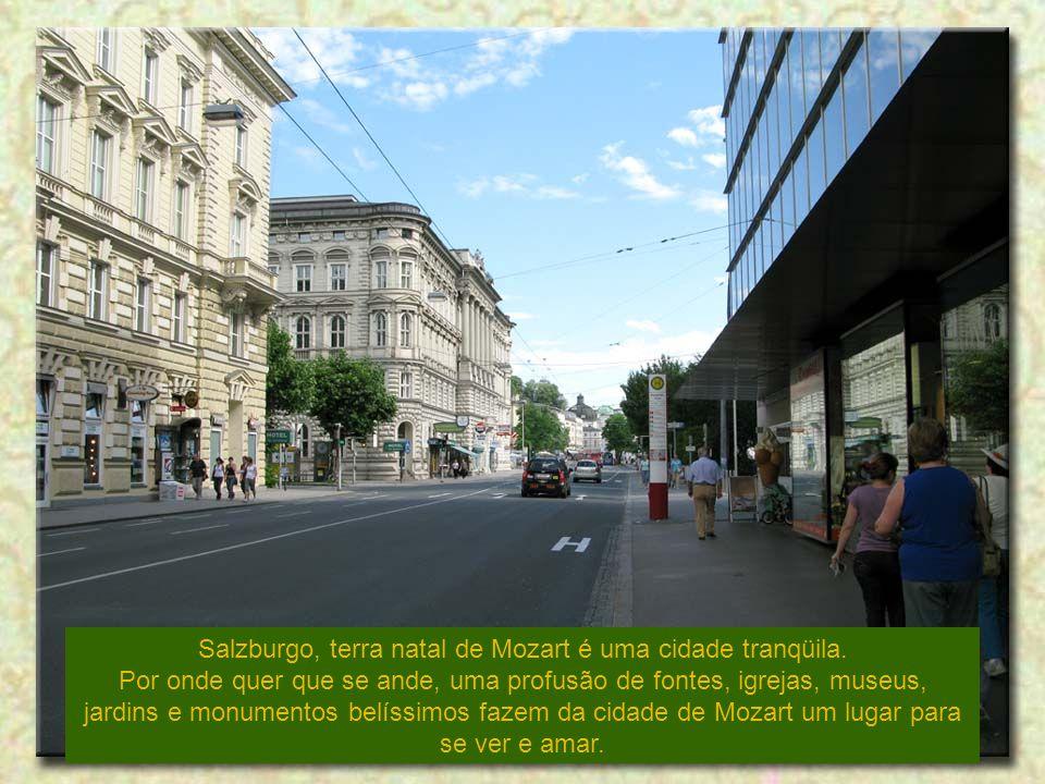 Salzburgo, terra natal de Mozart é uma cidade tranqüila.