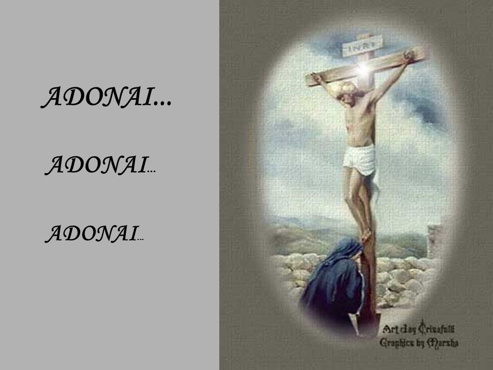 ADONAI... ADONAI... ADONAI...
