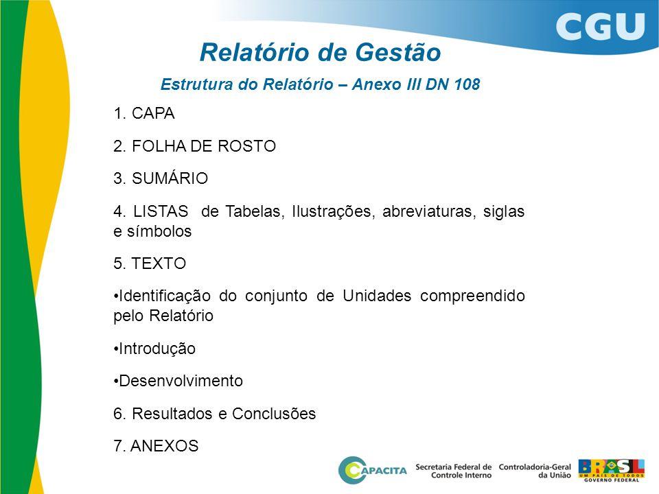 Relatório de Gestão Estrutura do Relatório – Anexo III DN 108