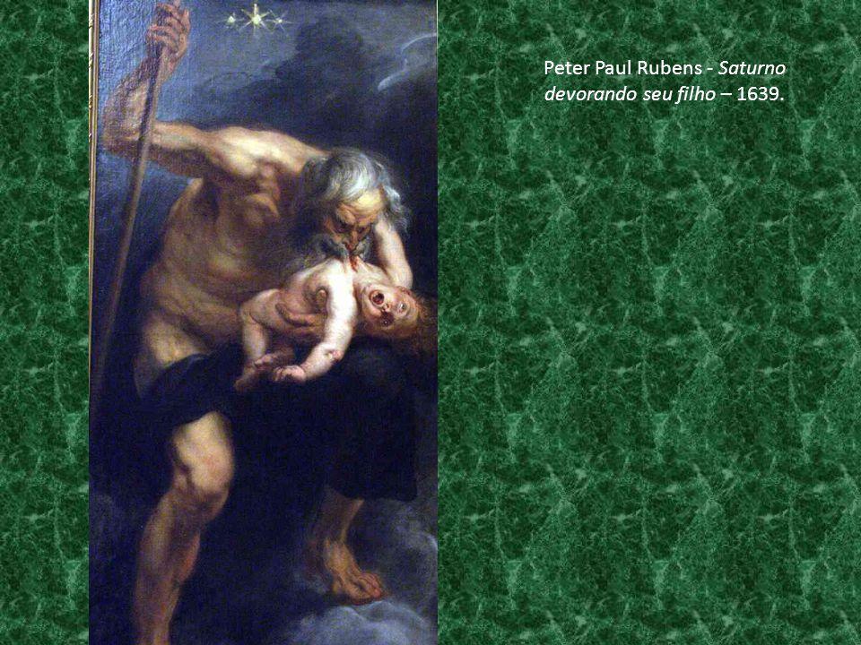 Peter Paul Rubens - Saturno devorando seu filho – 1639.