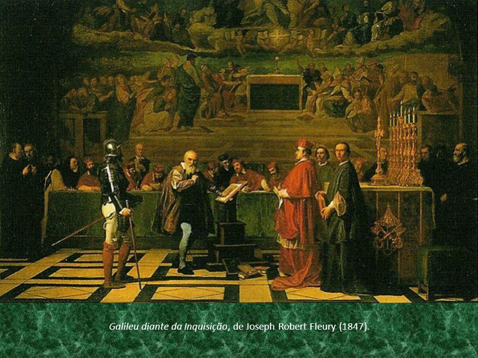 Galileu diante da Inquisição, de Joseph Robert Fleury (1847).