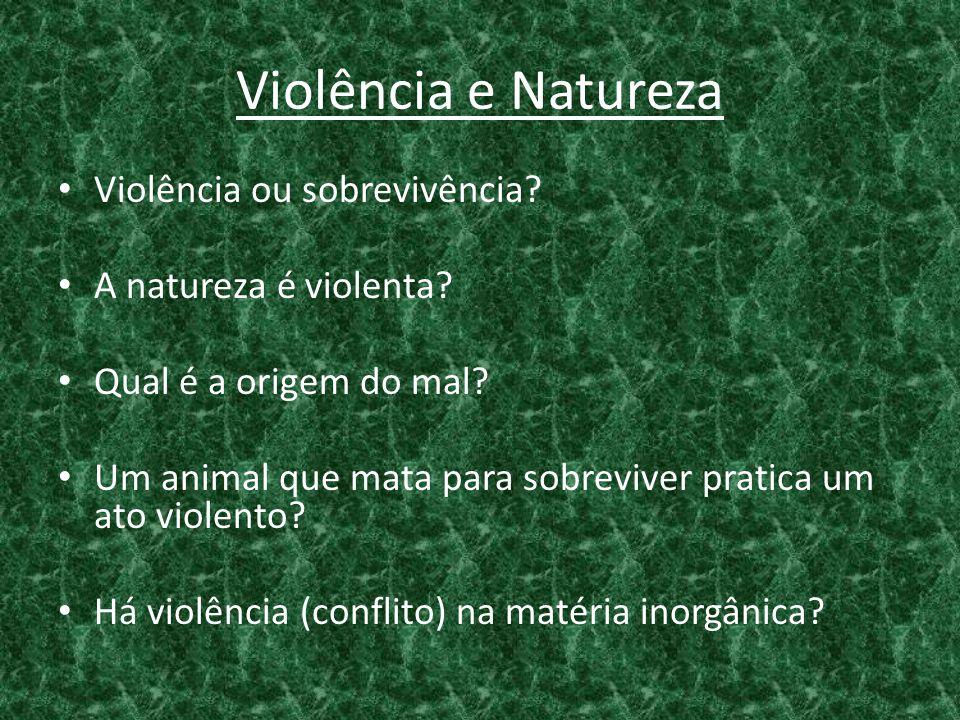 Violência e Natureza Violência ou sobrevivência
