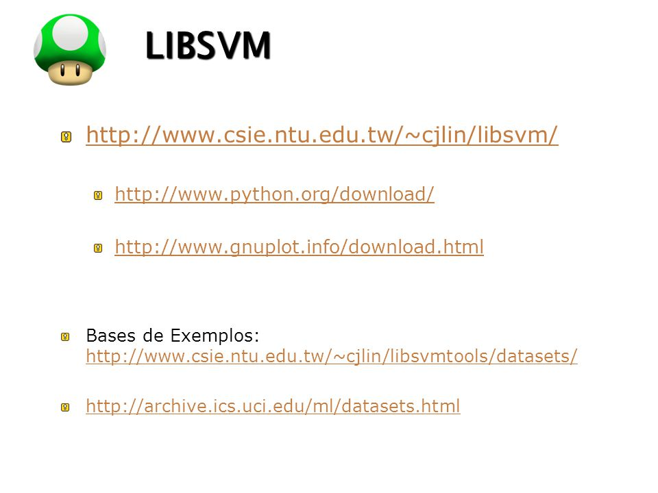 LIBSVM http://www.csie.ntu.edu.tw/~cjlin/libsvm/