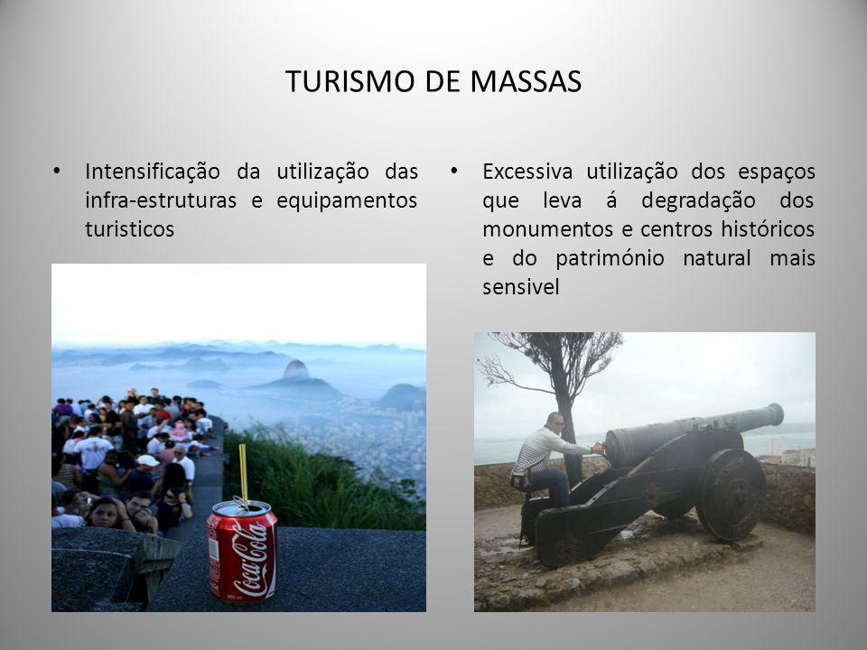 TURISMO DE MASSAS Intensificação da utilização das infra-estruturas e equipamentos turisticos.