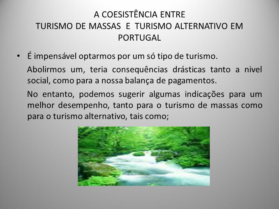 A COESISTÊNCIA ENTRE TURISMO DE MASSAS E TURISMO ALTERNATIVO EM PORTUGAL