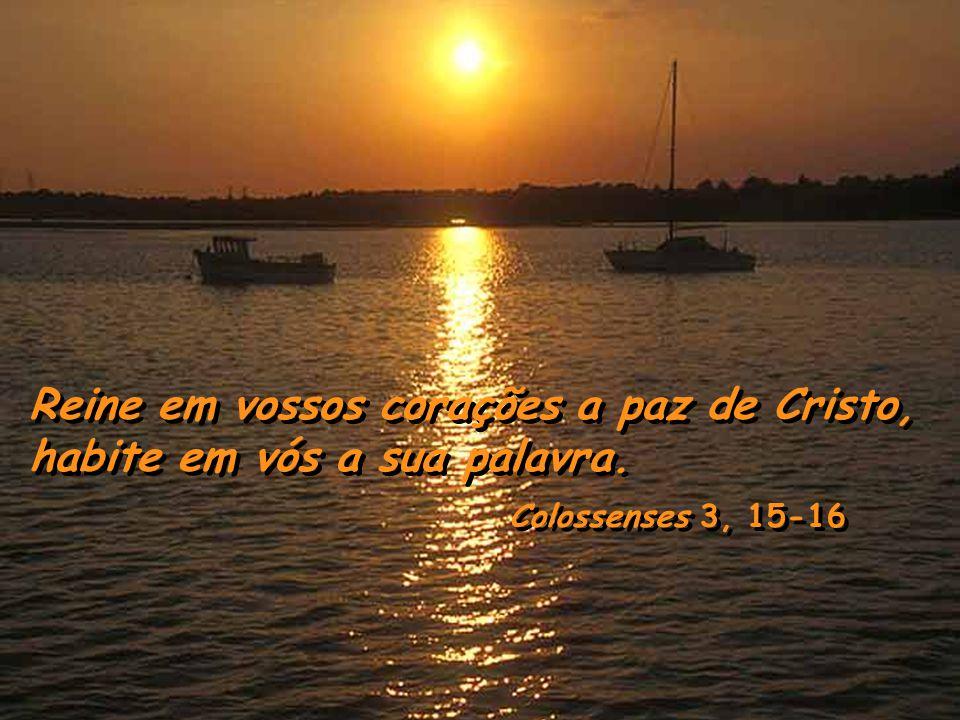 Reine em vossos corações a paz de Cristo,