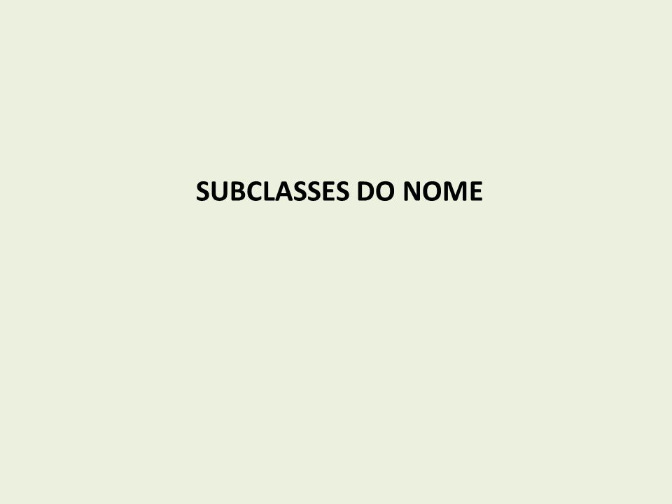 SUBCLASSES DO NOME