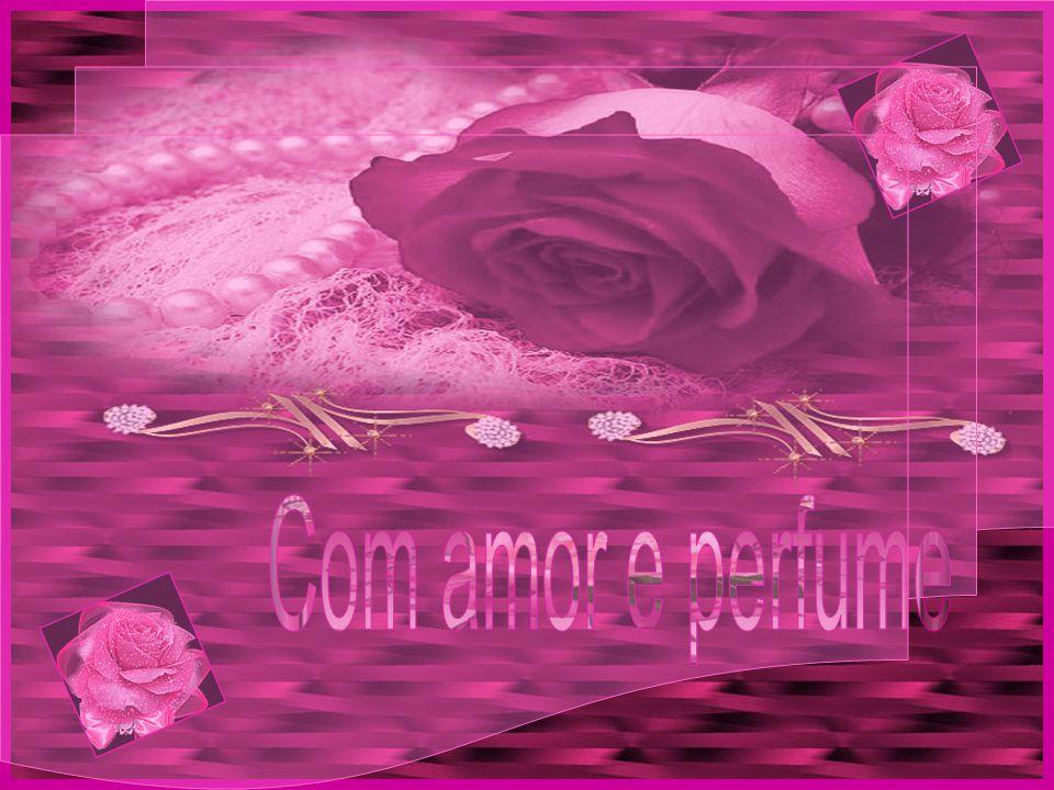 Com amor e perfume