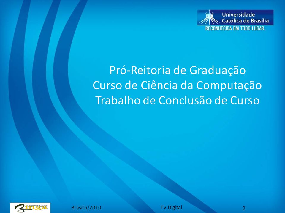 Pró-Reitoria de Graduação Curso de Ciência da Computação Trabalho de Conclusão de Curso
