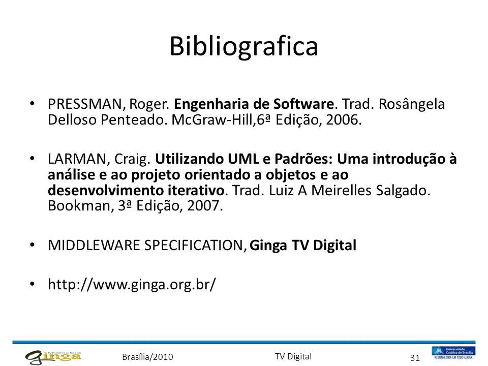 Bibliografica PRESSMAN, Roger. Engenharia de Software. Trad. Rosângela Delloso Penteado. McGraw-Hill,6ª Edição, 2006.