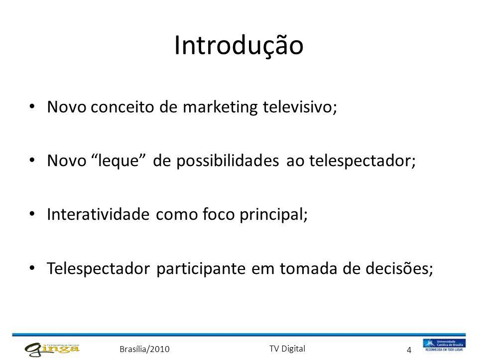 Introdução Novo conceito de marketing televisivo;