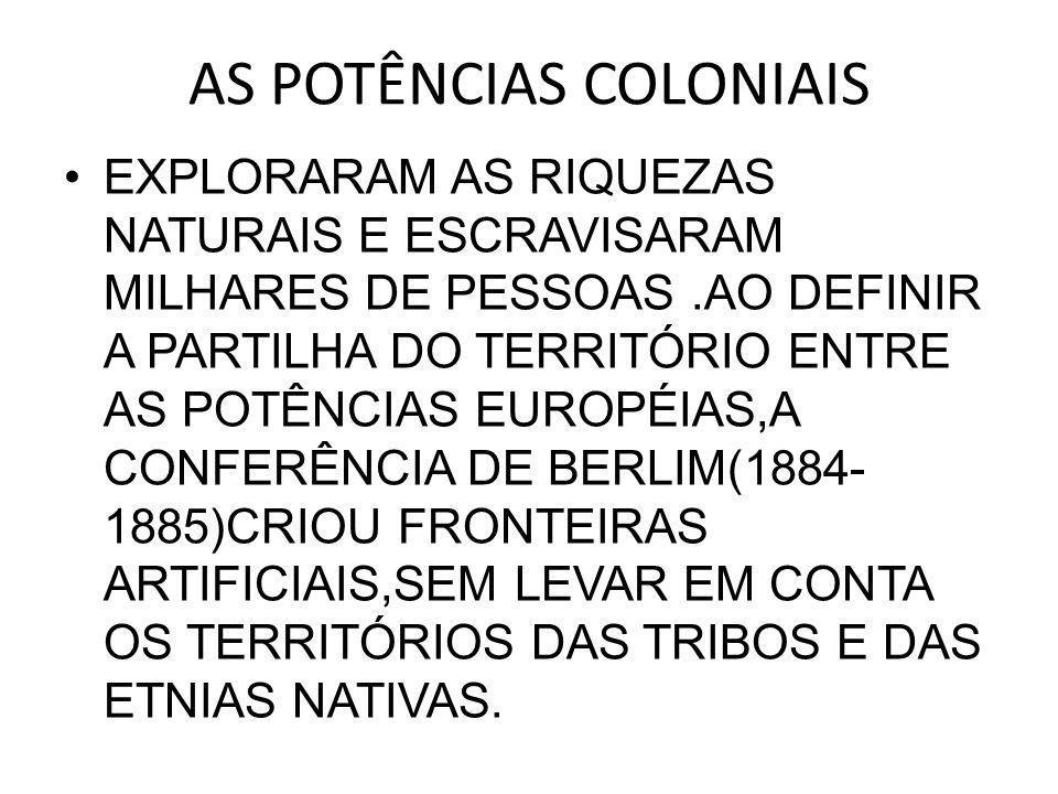 AS POTÊNCIAS COLONIAIS