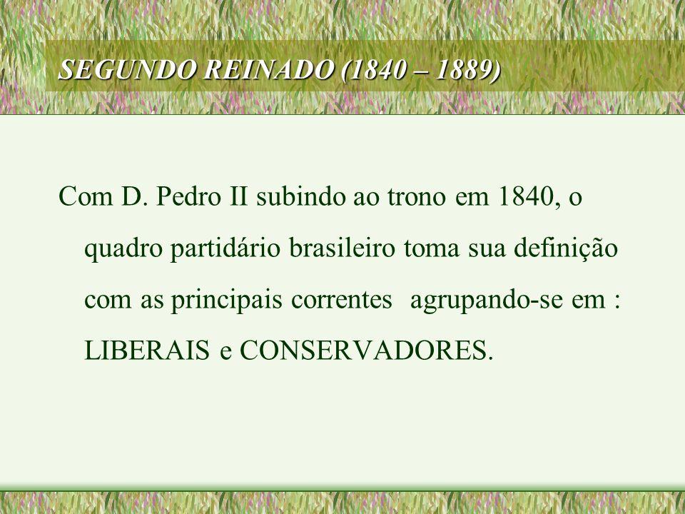 SEGUNDO REINADO (1840 – 1889)