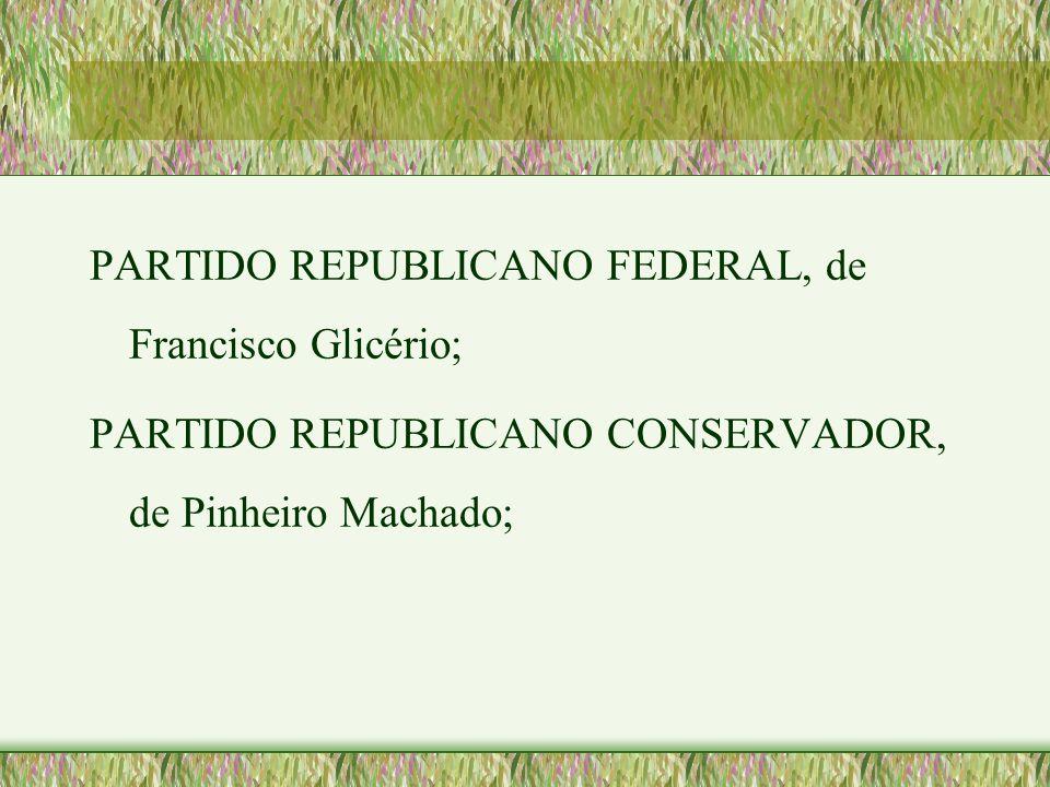 PARTIDO REPUBLICANO FEDERAL, de Francisco Glicério;