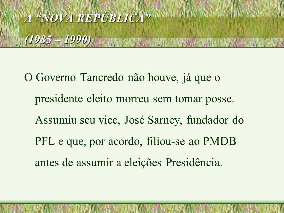 A NOVA REPÚBLICA (1985 – 1990)