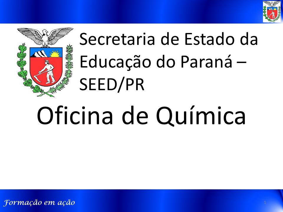 Oficina de Química Secretaria de Estado da Educação do Paraná –