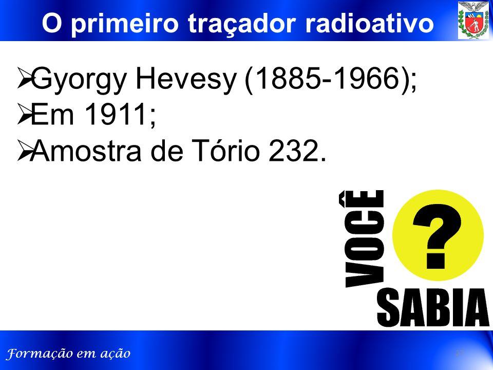 Gyorgy Hevesy (1885-1966); Em 1911; Amostra de Tório 232.