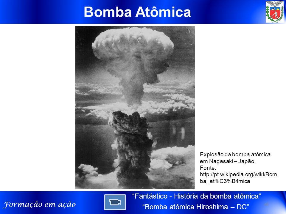 Bomba Atômica Fantástico - História da bomba atômica