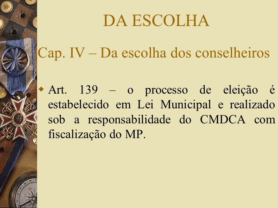 DA ESCOLHA Cap. IV – Da escolha dos conselheiros