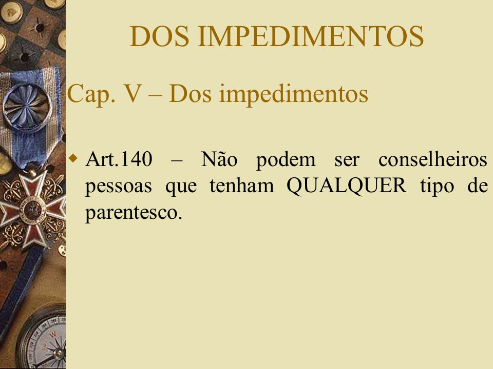 DOS IMPEDIMENTOS Cap. V – Dos impedimentos