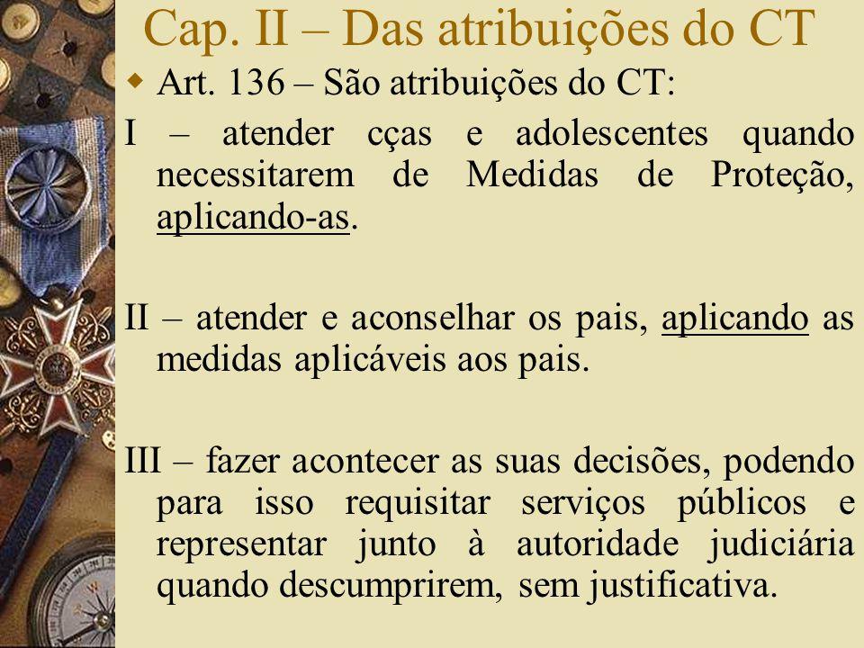 Cap. II – Das atribuições do CT