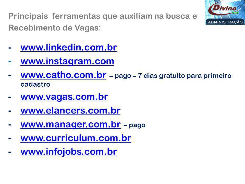 www.catho.com.br – pago – 7 dias gratuito para primeiro cadastro