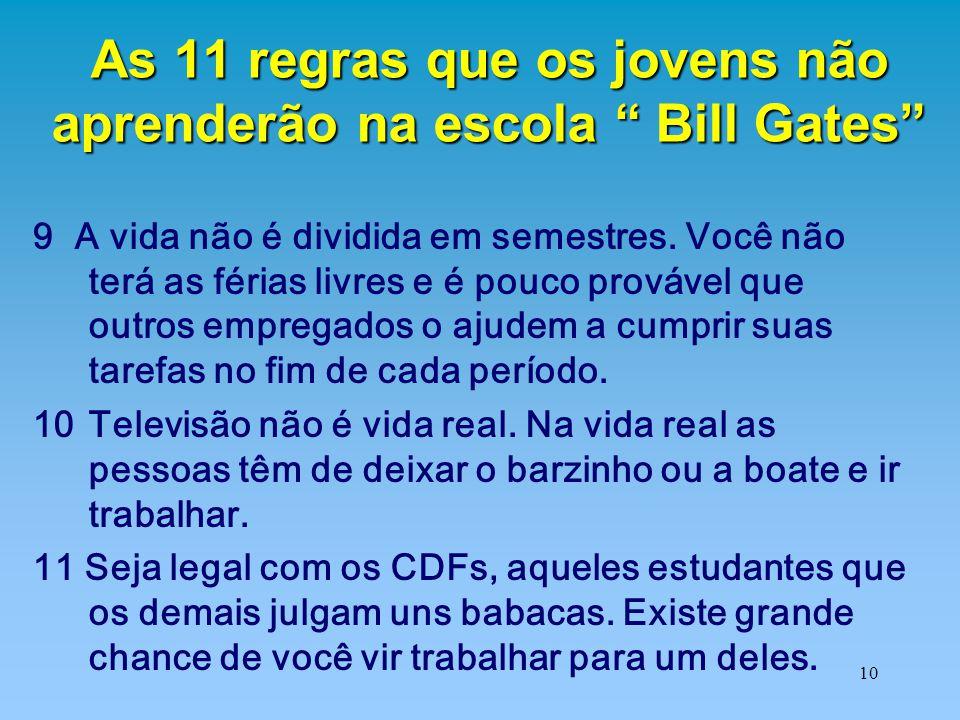 As 11 regras que os jovens não aprenderão na escola Bill Gates