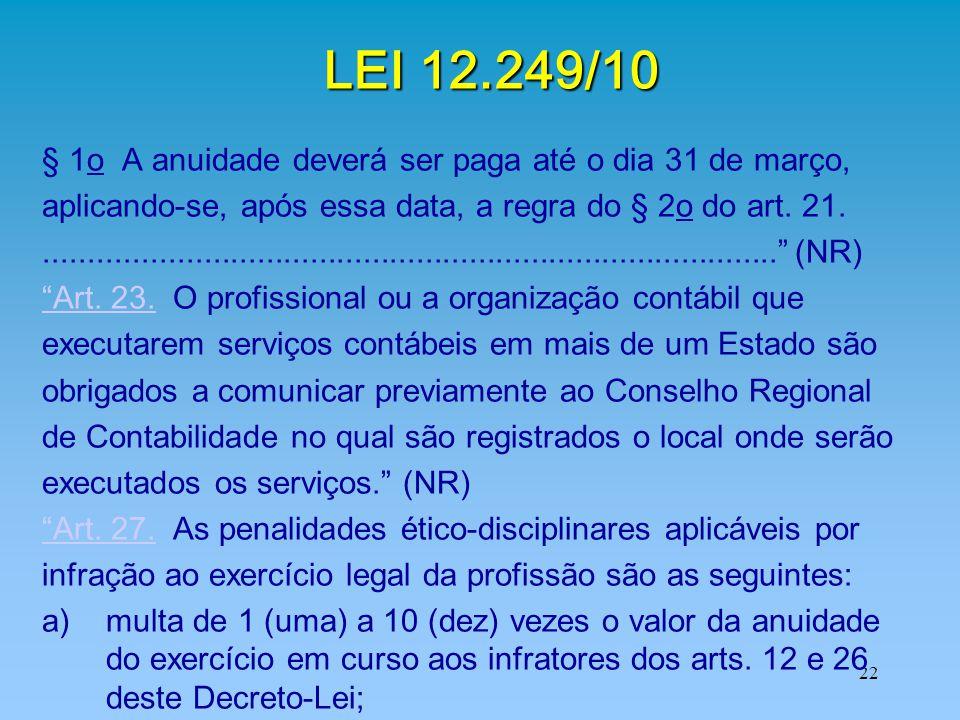 LEI 12.249/10 § 1o A anuidade deverá ser paga até o dia 31 de março,