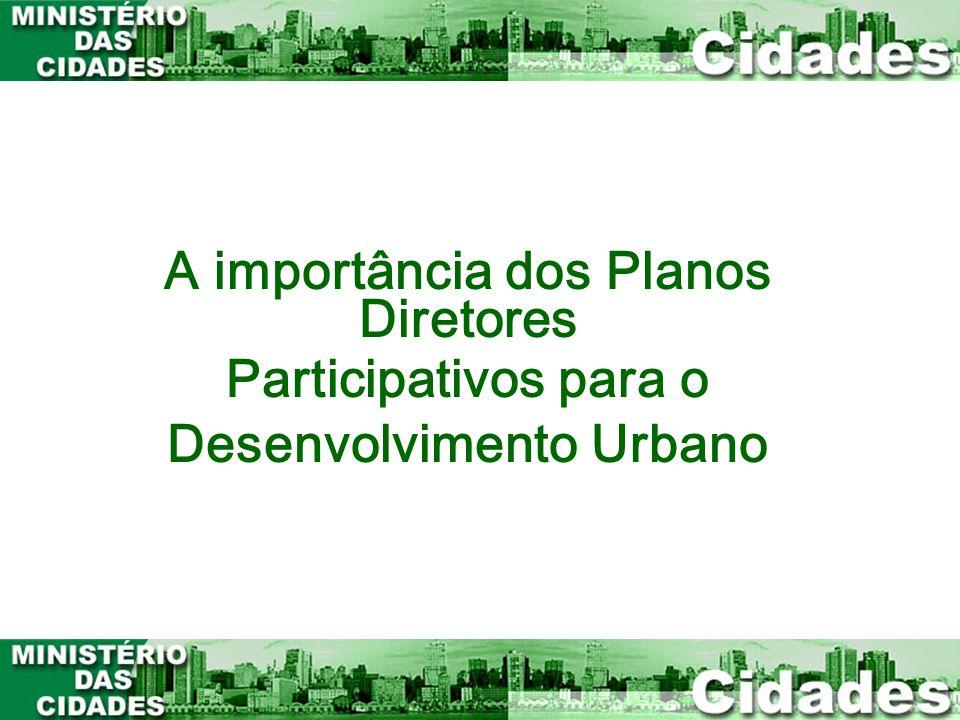 A importância dos Planos Participativos para o Desenvolvimento Urbano