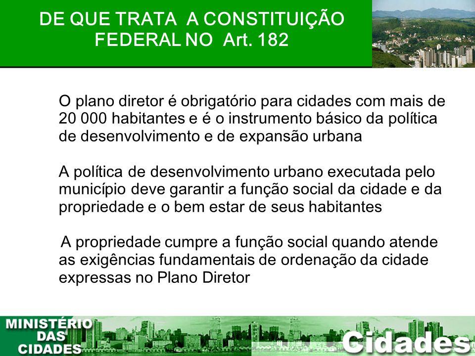 DE QUE TRATA A CONSTITUIÇÃO FEDERAL NO Art. 182
