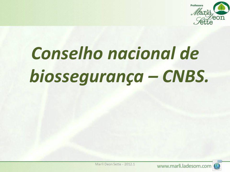 Conselho nacional de biossegurança – CNBS.