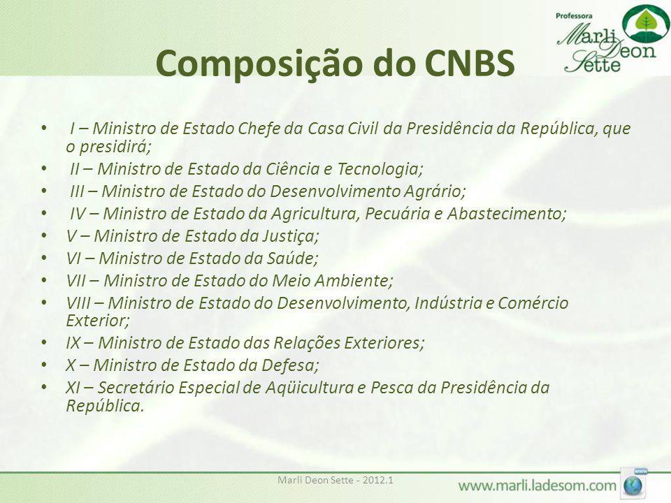 Composição do CNBS I – Ministro de Estado Chefe da Casa Civil da Presidência da República, que o presidirá;