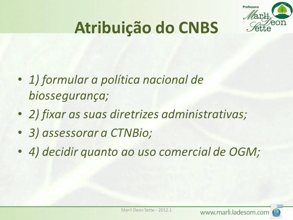 Atribuição do CNBS 1) formular a política nacional de biossegurança;