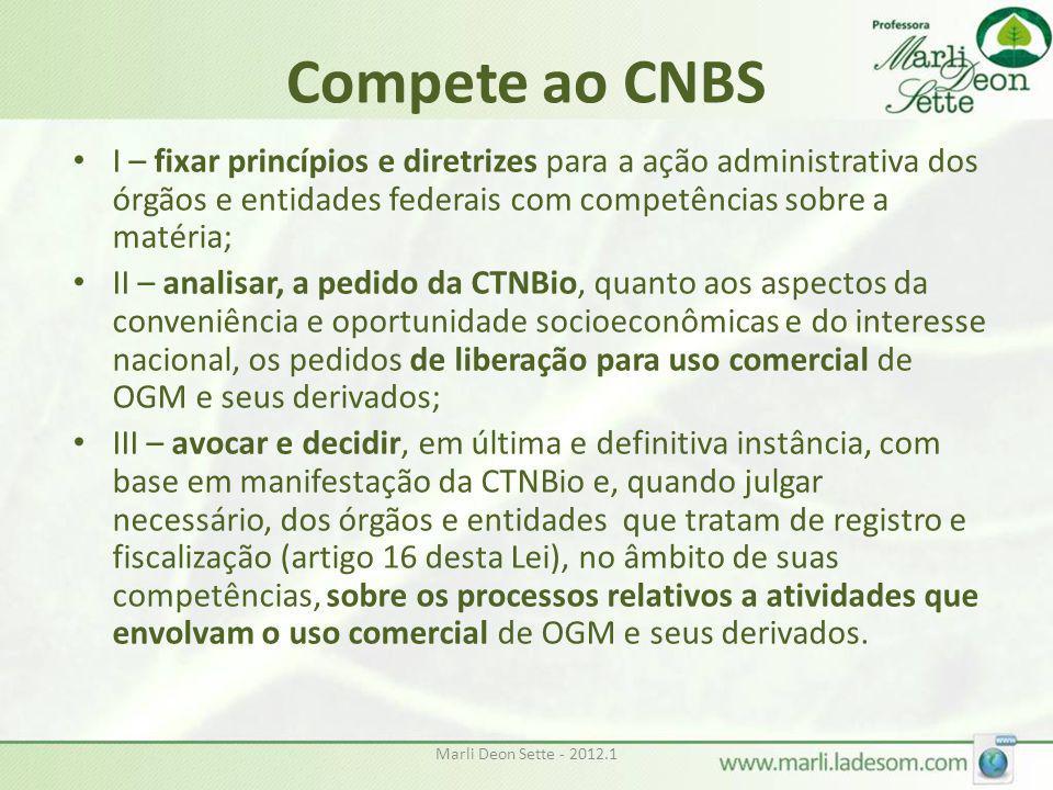 Compete ao CNBS I – fixar princípios e diretrizes para a ação administrativa dos órgãos e entidades federais com competências sobre a matéria;