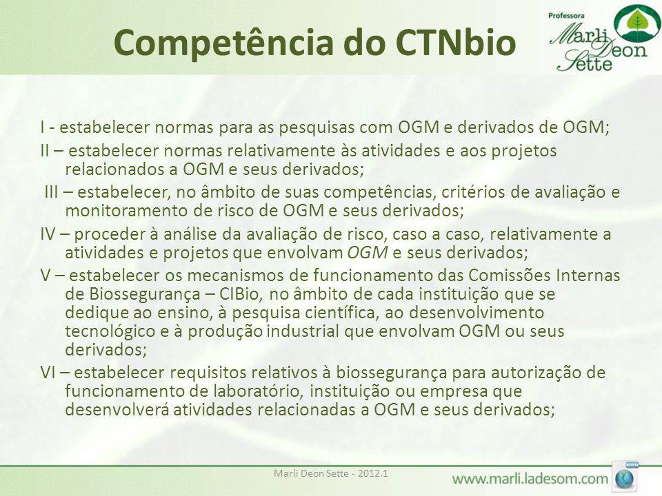 Competência do CTNbio I - estabelecer normas para as pesquisas com OGM e derivados de OGM;