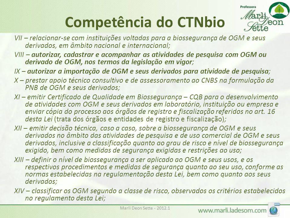Competência do CTNbio VII – relacionar-se com instituições voltadas para a biossegurança de OGM e seus derivados, em âmbito nacional e internacional;