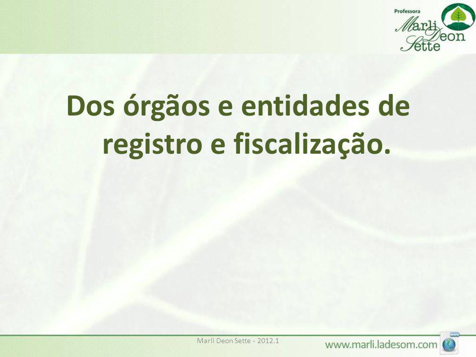 Dos órgãos e entidades de registro e fiscalização.