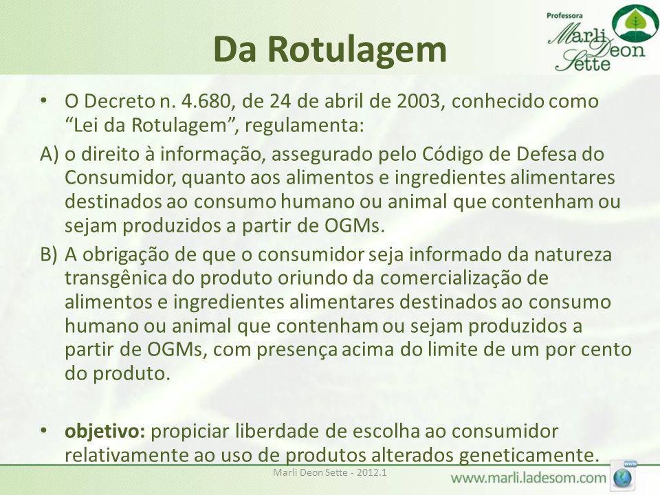 Da Rotulagem O Decreto n. 4.680, de 24 de abril de 2003, conhecido como Lei da Rotulagem , regulamenta: