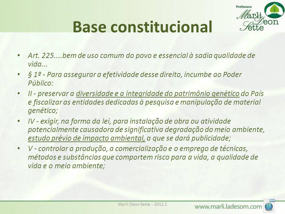 Base constitucional Art. 225....bem de uso comum do povo e essencial à sadia qualidade de vida...