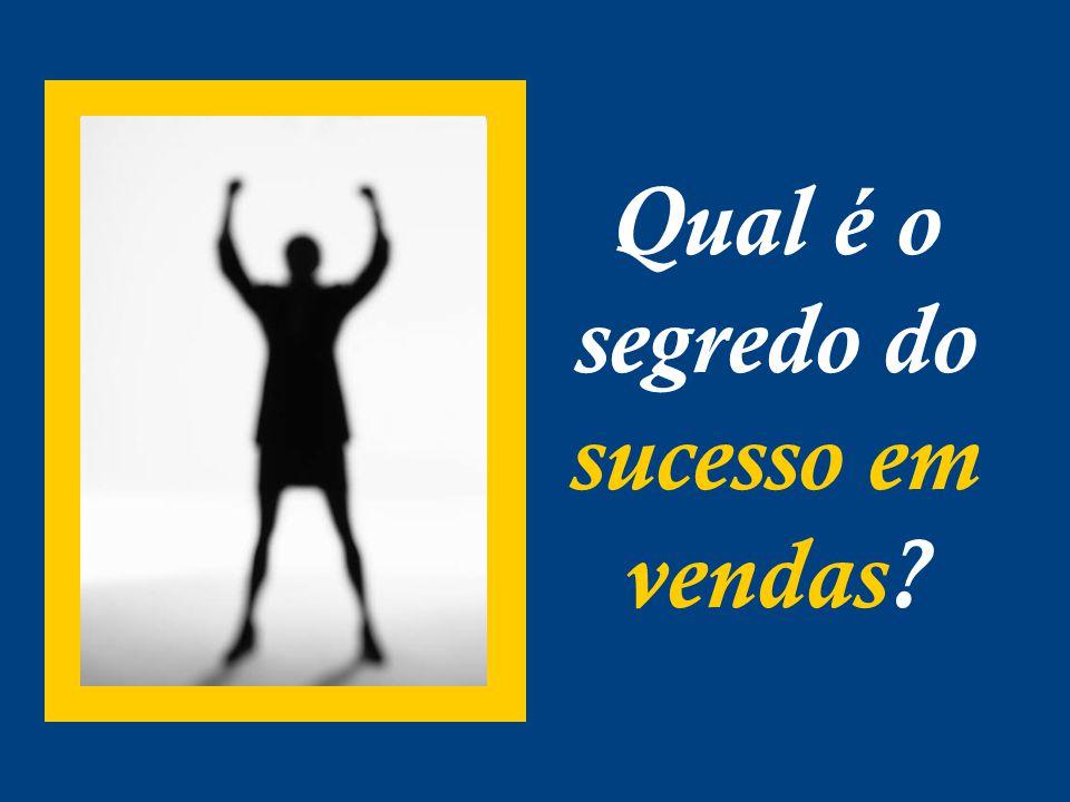 Qual é o segredo do sucesso em vendas