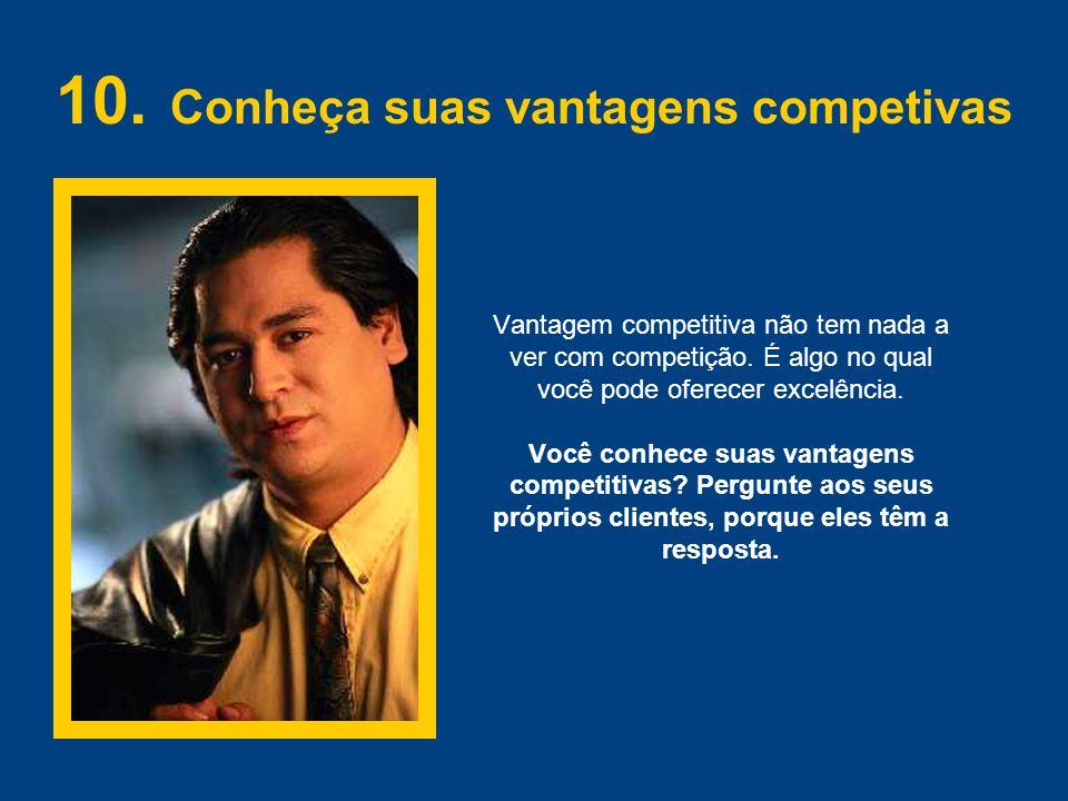 10. Conheça suas vantagens competivas